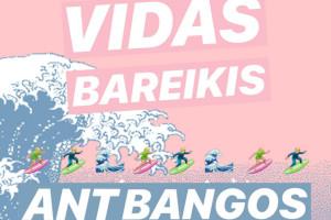 VIDAS BAREIKIS – ANT BANGOS
