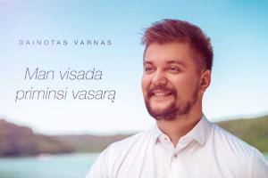 DAINOTAS VARNAS – MAN VISADA PRIMINSI VASARĄ